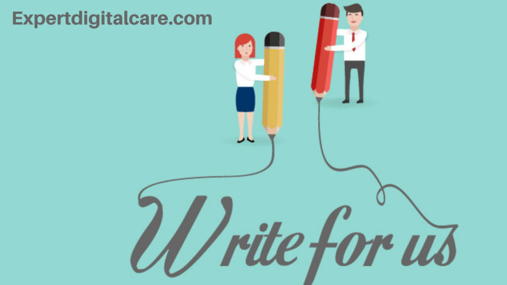 Write For Us - Submit a Guest Post For Digital Marketing